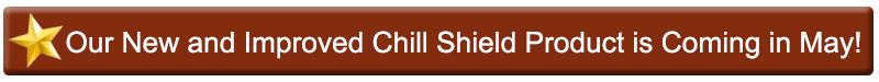 New Chill Shield